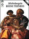 Michelangelo. Doni Tondo (in inglese)