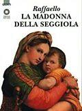 Raffaello. La Madonna della Seggiola
