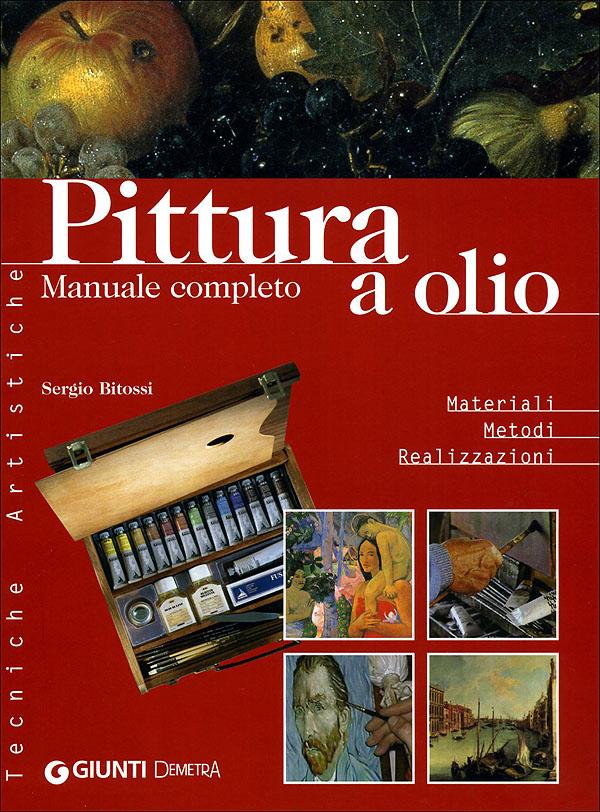 Pittura a olio. Manuale completo