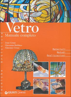 Vetro. Manuale completo