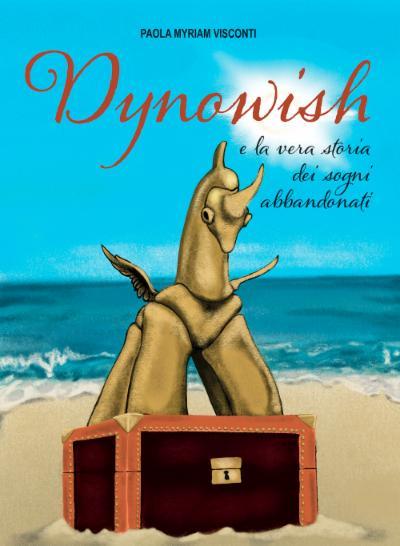 Dynowish e la vera storia dei sogni abbandonati