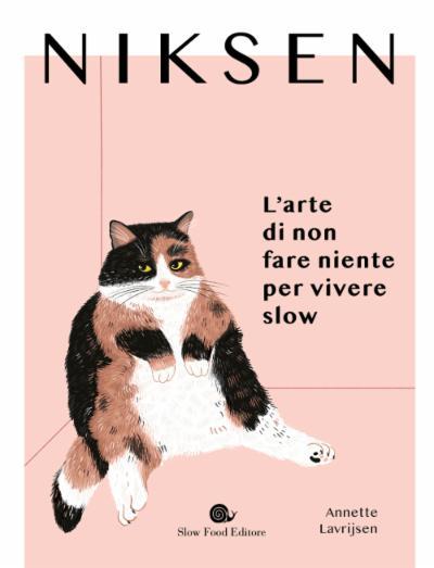 Niksen. L'arte di non fare niente per vivere slow