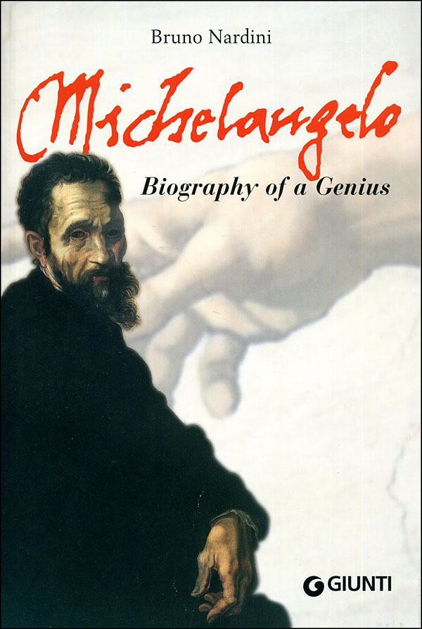 Michelangelo. Biography of a Genius (in inglese)
