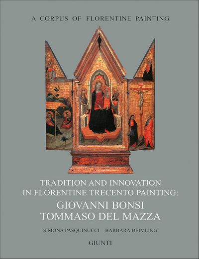 Tradition and innovation in Florentine Trecento painting: Giovanni Bonsi - Tommaso Del Mazza