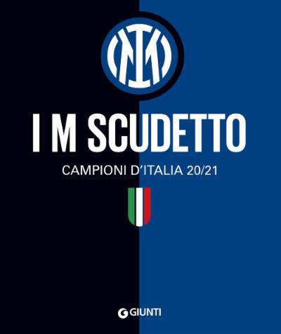 I M SCUDETTO. CAMPIONI D'ITALIA 20/21