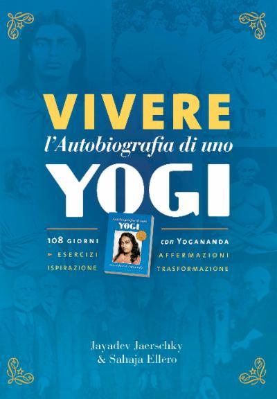 Vivere l'Autobiografia di uno yogi