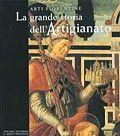 Arti fiorentine. La grande storia dell'Artigianato (Volume secondo)