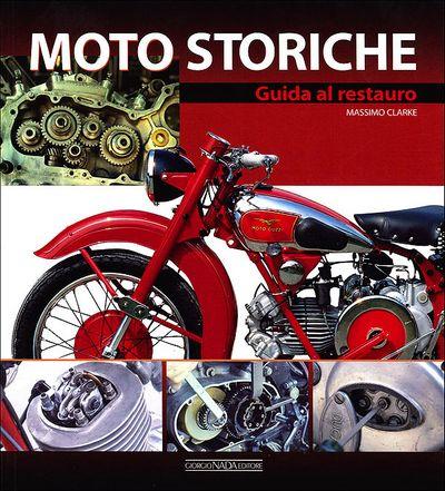 Moto storiche. Guida al restauro