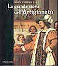Arti fiorentine. La grande storia dell'Artigianato (Volume terzo)