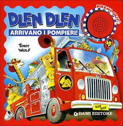 Dlen Dlen Arrivano i pompieri!