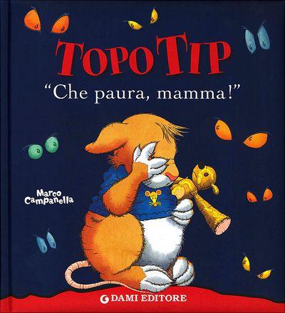 Topo Tip. Che paura mamma!