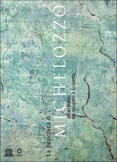La Biblioteca di Michelozzo a San Marco tra recupero e scoperta