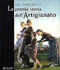 Arti fiorentine. La grande storia dell'Artigianato (Volume quarto)