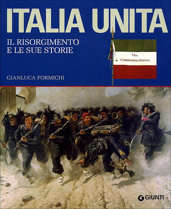 Italia Unita. Il Risorgimento e le sue storie