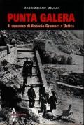 Punta Galera - Il romanzo di Antonio Gramsci a Ustica