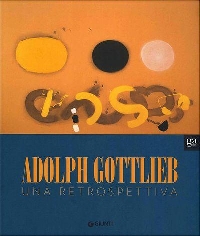 Adolph Gottlieb: una retrospettiva