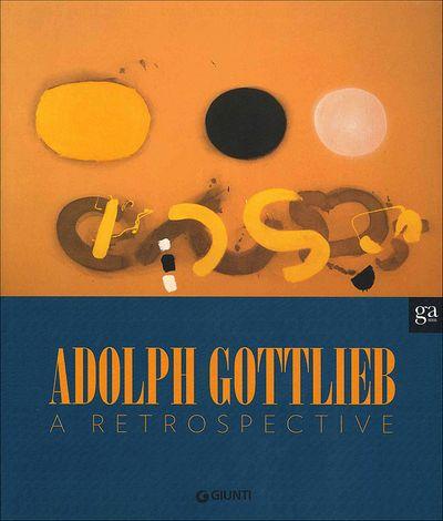 Adolph Gottlieb: a retrospective