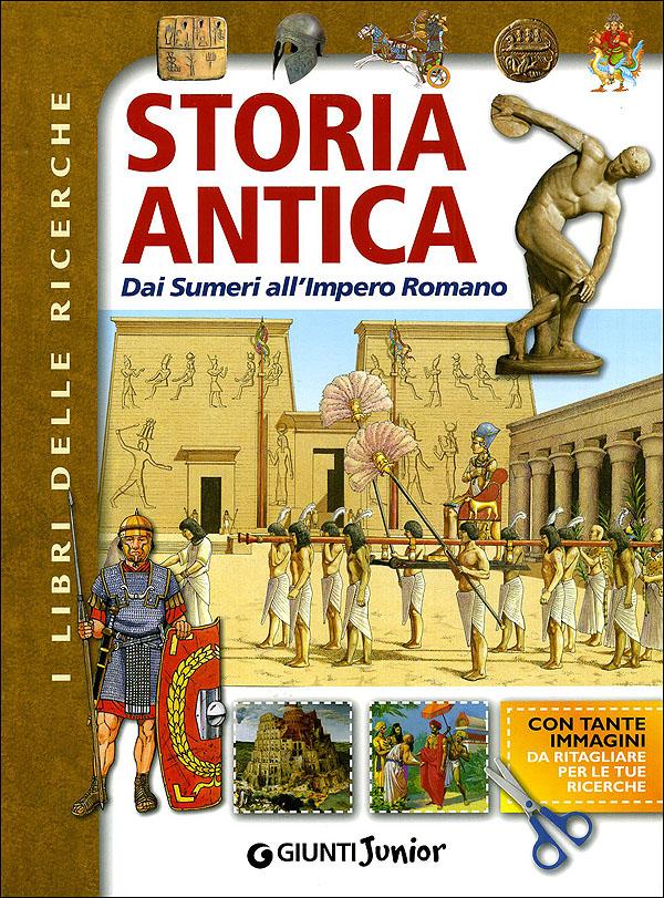 Storia Antica. Dai Sumeri all'Impero Romano