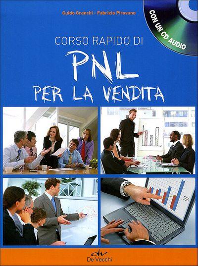 Corso rapido di PNL per la vendita + CD audio