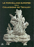 Le porcellane europee della Collezione de Tschudy