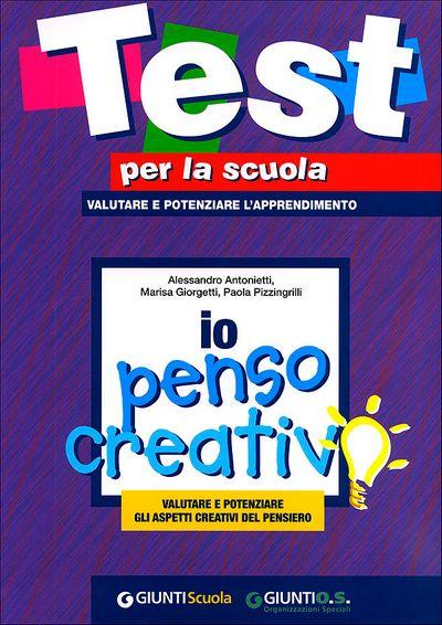 Io penso creativo: valutare e potenziare gli aspetti creativi del pensiero