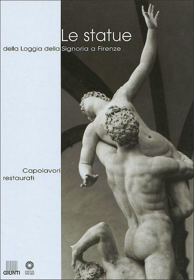 Le statue della Loggia della Signoria a Firenze