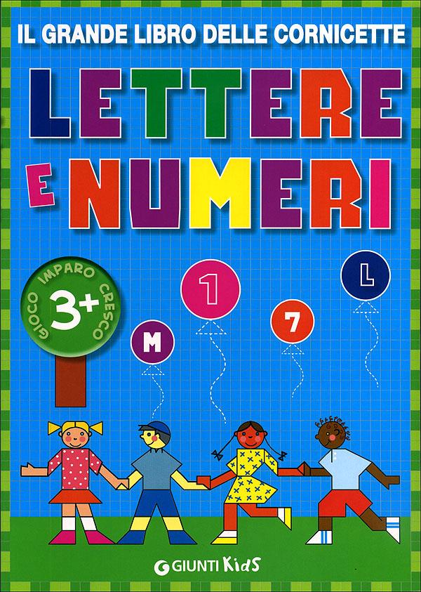 Il grande libro delle cornicette - Lettere e Numeri
