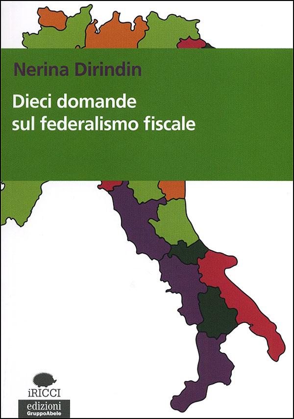 Dieci domande sul federalismo fiscale