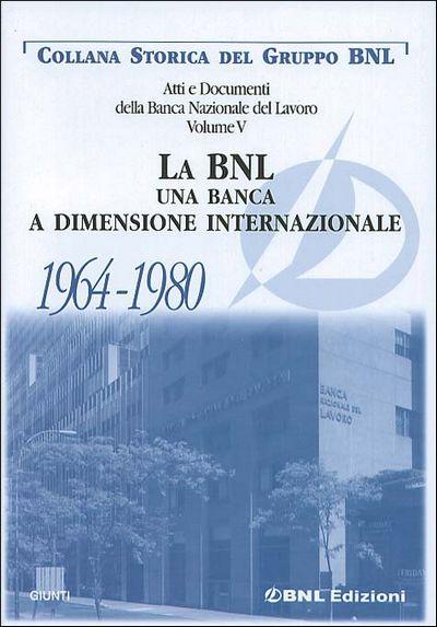 La BNL una banca a dimensione internazionale 1964 - 1980