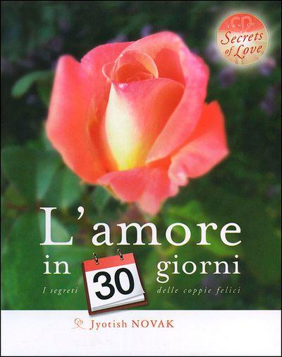 L'amore in 30 giorni + CD