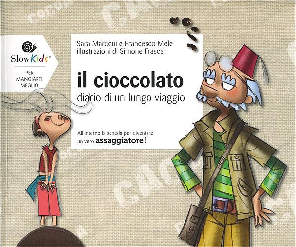 Il cioccolato: diario di un lungo viaggio