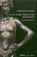 Il bronzo e l'oro, il David del Verrocchio restaurato