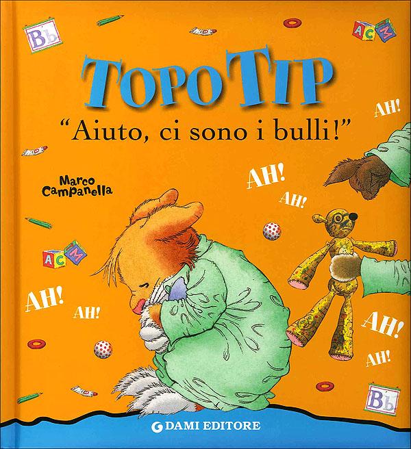 Topo Tip. Aiuto ci sono i bulli!