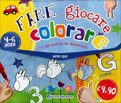 Fare giocare colorare - 4/6 anni