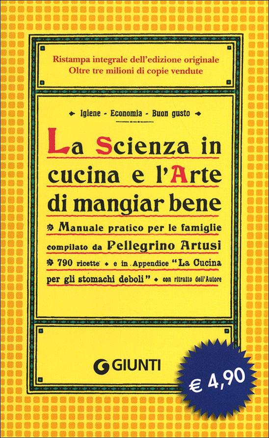 La Scienza in cucina e l'Arte di mangiar bene (in brossura)