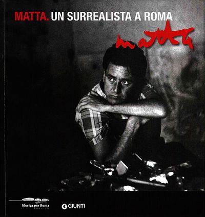 Matta. Un surrealista a Roma