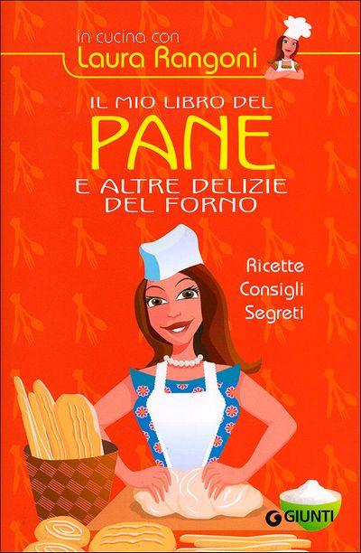 Il mio libro del pane e altre delizie del forno