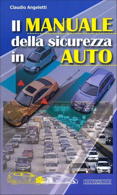 Il manuale della sicurezza in auto