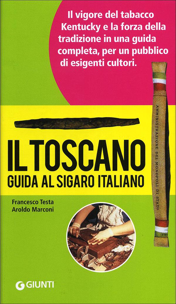 Il Toscano. Guida completa al sigaro italiano