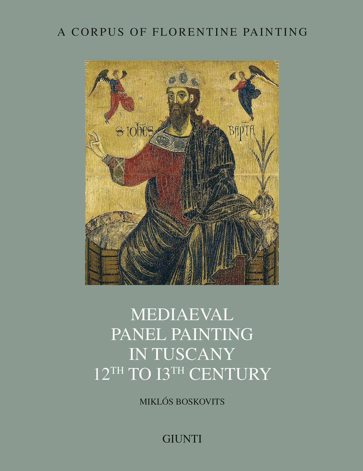Mediaeval Panel Painting in Tuscany 12th to 13th Century