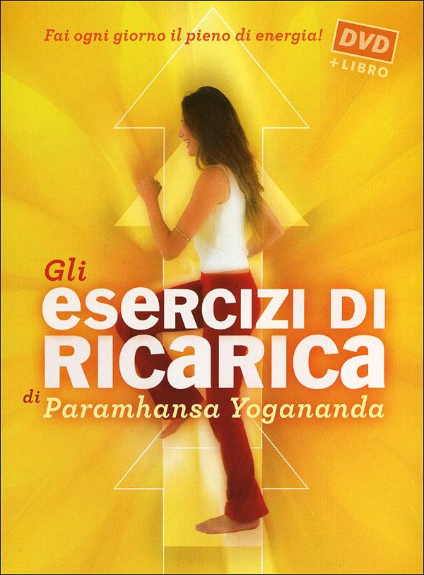 Gli esercizi di ricarica di Paramhansa Yogananda + DVD