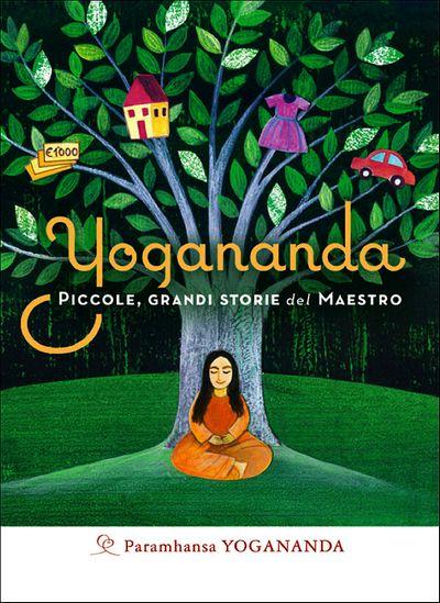 Yogananda. Piccole grandi storie del Maestro