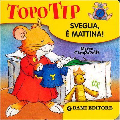 Topo Tip. Sveglia è mattina!
