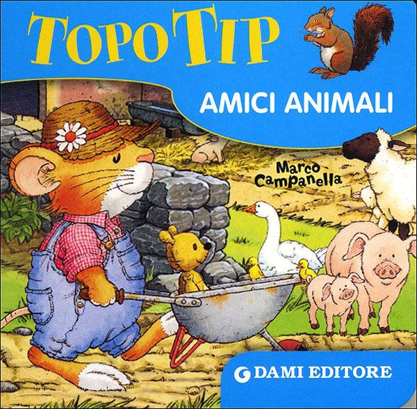 Topo Tip. Amici animali