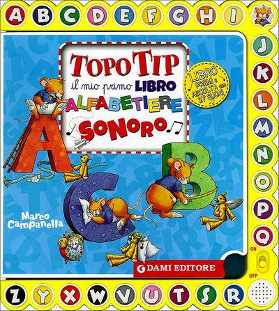Topo Tip. Il mio primo libro alfabetiere sonoro