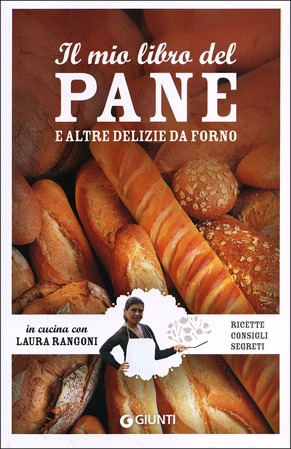 Il mio libro del pane e altre delizie da forno