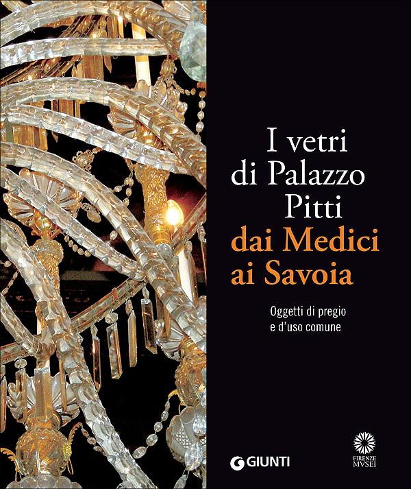 I vetri di Palazzo Pitti dai Medici ai Savoia