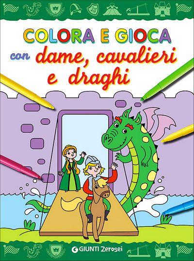 Colora e gioca con dame, cavalieri e draghi