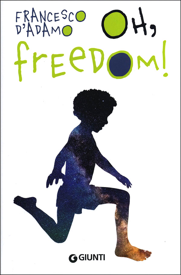 Oh, freedom! - Giunti