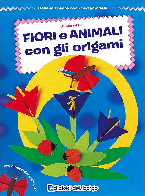 Fiori e animali con gli origami